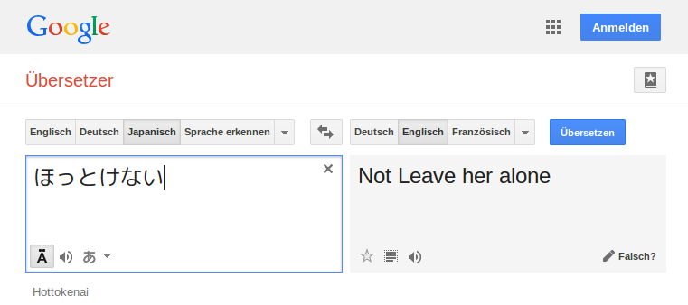 "Google Translate übersetzt ""ほっとけない/hottokenai"" halbwegs okay mit ""Not Leave her alone"""